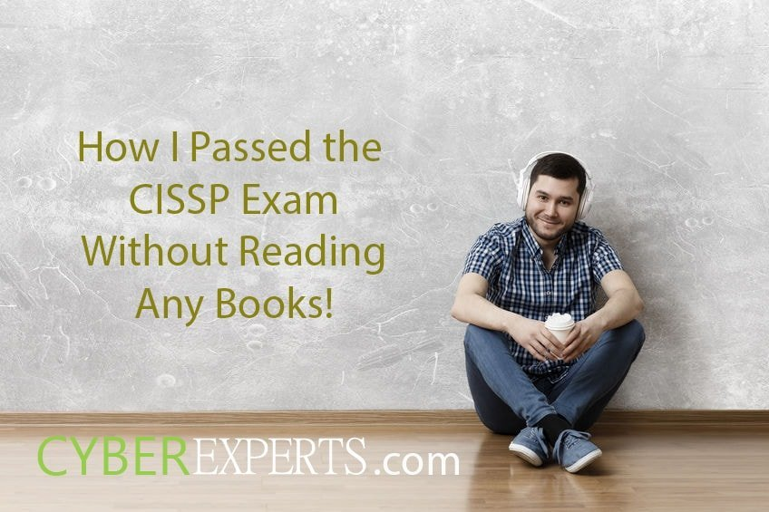 How I passed the CISSP exam without reading any books