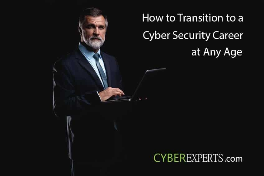 How to Transition to a Cyber Security Career at Any Age