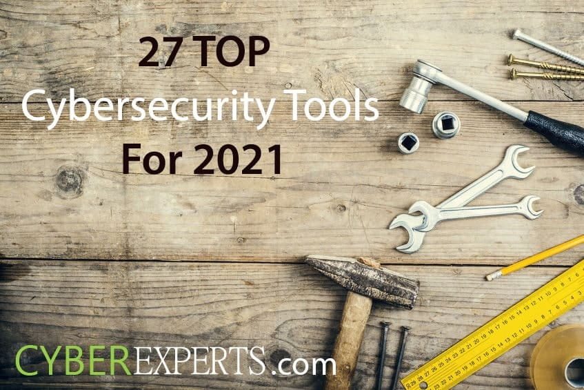 27 Top Cybersecurity Tools for 2021