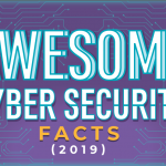 Awesome Cybersecurity Facts for 2019