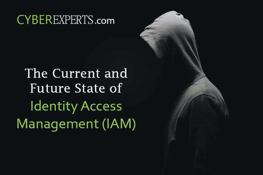 Current and Future State of Identity Access Management (IAM)