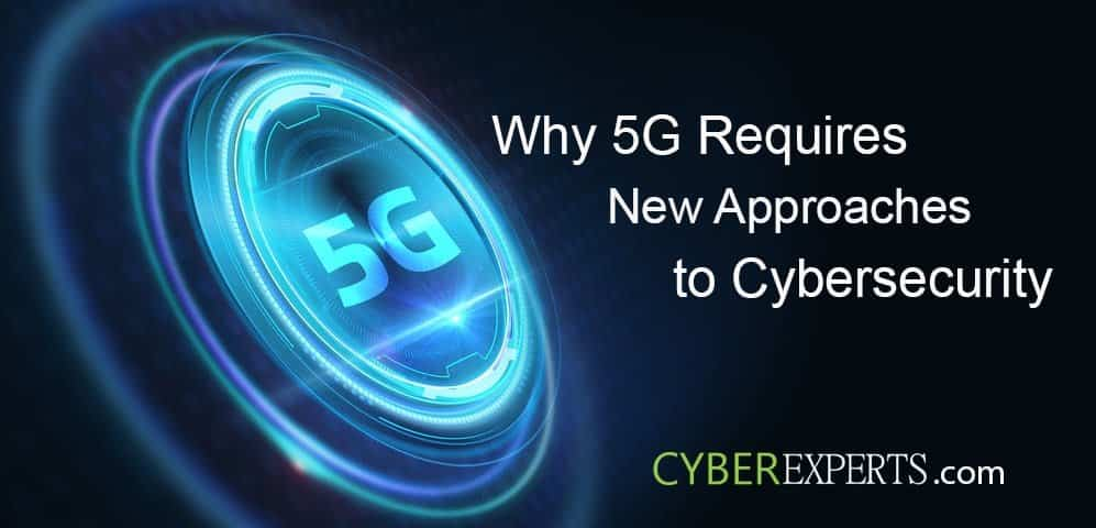 Why 5G Requires New Approaches to Cybersecurity