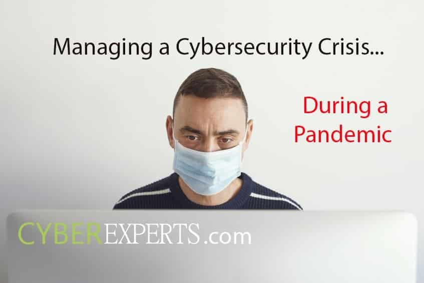 Managing a Cybersecurity Crisis During a Pandemic