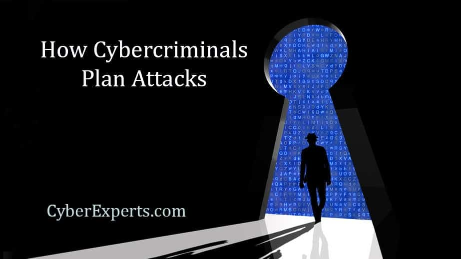 How cybercriminals plan attacks