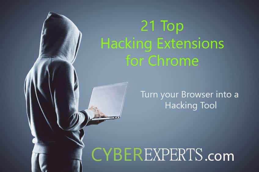 21 Top Hacking Extensions for Chrome